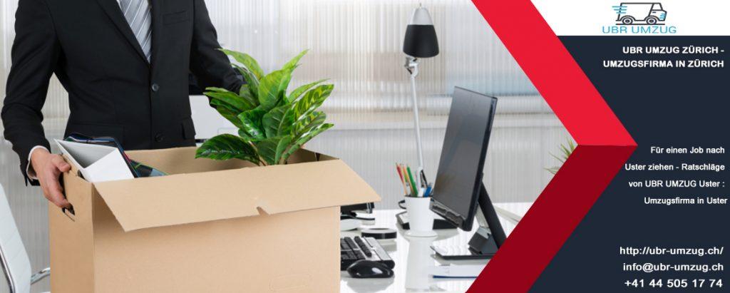 Für einen Job nach Uster ziehen - Ratschläge von UBR UMZUG Uster : Umzugsfirma in Uster